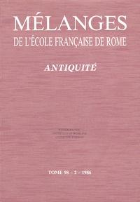Odile Wattel - Mélanges de l'Ecole française de Rome Tome 98/2/1986 : Antiquité - Iconographie ; Archéologie romaine ; Antiquité tardive.