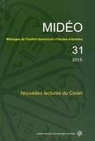 Emmanuel Pisani - Mélanges de l'Institut dominicain d'études orientales N° 31/2015 : Nouvelles lectures du Coran.
