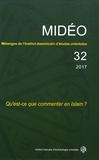 Emmanuel Pisani - Mélanges de l'Institut dominicain d'études orientales N° 32/2017 : Qu'est-ce que commenter en Islam ?.