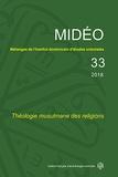 Emmanuel Pisani - Mélanges de l'Institut dominicain d'études orientales N° 33, 2018 : Théologie musulmane des religions.