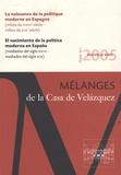 Jean-Philippe Luis et Jean-Pierre Dedieu - Mélanges de la Casa de Velazquez Tome 35 N° 1/2005 : La naissance de la politique moderne en Espagne - ( Milieu du XVIIIe siècle-milieu du XIXe siècle ).