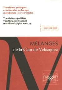 Paul Aubert et Jacques Guilhaumou - Mélanges de la Casa de Velazquez Tome 36 N° 1/2006 : Transitions politiques et culturelles en Europe méridionale (XVIIIe-XXe siècles).