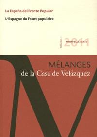 Jean-Pierre Etienvre - Mélanges de la Casa de Velazquez Tome 41 N° 1 : L'Espagne du front populaire.