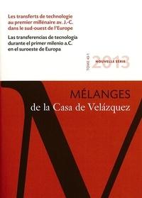 Laurent Callegarin et Alexis Gorgues - Mélanges de la Casa de Velazquez Tome 43 N° 1, Avril : Les transferts de technologie au premier millénaire avant J-C dans le sud-ouest de l'Europe.