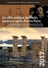 Laurent Brassous et Séverine Lemaître - Mélanges de la Casa de Velazquez Tome 47 N° 1, avril  : La ville antique de Baelo, cent ans après Pierre Paris.