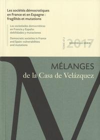 Alfonso Perez-Agote et Mathias Rull - Mélanges de la Casa de Velazquez Tome 47 N° 2, Novemb : Les sociétés démocratiques en France et en Espagne : fragilités et mutations.