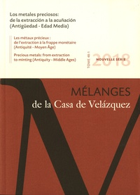 Michel Bertrand - Mélanges de la Casa de Velazquez Tome 48 N°1, avril 2 : Les métaux précieux : de l'extraction à la frappe monétaire (Antiquité- Moyen-âge).