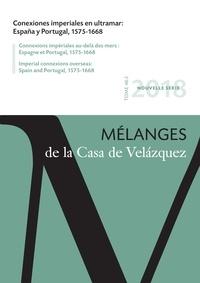 José Antonio Martinez Torres - Mélanges de la Casa de Velazquez Tome 48 N° 2, novemb : Conexiones imperiales en ultramar : España y Portugal, 1575-1668.