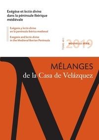 Michel Bertrand et  Collectif - Mélanges de la Casa de Velazquez Tome 49 N° 1, avril  : Exégèse et lectio divina dans la péninsule ibérique médiévale.