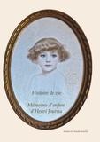 Annie Journu et Claude Journu - Mémoire d'enfant d'Henri Journu - Histoire de vie.