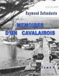 Raymond Defendente - Mémoires d'un cavalairois - Tome 2.