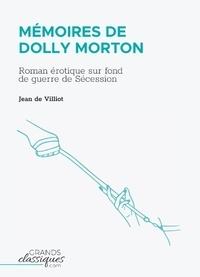 Jean de Villiot - Mémoires de Dolly Morton - Roman érotique sur fond de guerre de Sécession.