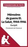 Marine Riguet - Mémoires de guerre III :  Le salut, 1944-1946 de Charles de Gaulle : excipit - Commentaire de texte.
