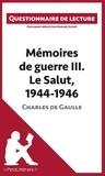 Marine Riguet - Mémoires de guerre III. Le salut, 1944-1946 de Charles de Gaulle -  lepetitlitteraire.Fr - Questionnaire de lecture.
