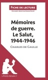 Marine Riguet - Mémoires de guerre Tome 3, Le salut 1944-1946 de Charles de Gaulle - Fiche de lecture.