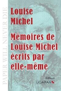 Louise Michel - Mémoires de Louise Michel écrits par elle-même.