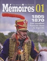 Christophe Dufourg Burg et Pierre Robin - Mémoires N° 1 : 1805-1870 - Les cavaliers français dans la légende.