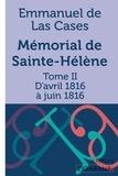 Emmanuel de Las Cases - Mémorial de Sainte-Hélène - Tome II - D'avril 1816 à juin 1816.