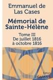 Emmanuel de Las Cases - Mémorial de Sainte-Hélène - Tome III - De juillet 1816 à octobre 1816.