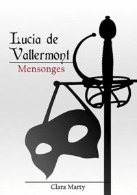 Clara Marty - Mensonges - Lucia de Vallermont.