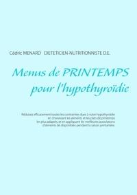Cédric Menard - Menus de printemps pour l'hypothyroïdie.