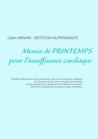 Cédric Menard - Menus de printemps pour l'insuffisance cardiaque.