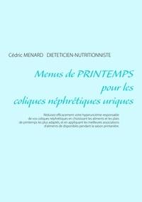 Cédric Menard - Menus de printemps pour les coliques néphrétiques uriques.