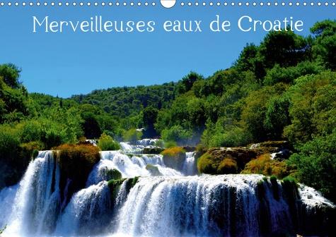 Merveilleuses eaux de Croatie (Calendrier mural 2020 DIN A3 horizontal). Paysages aquatiques de Croatie (Calendrier mensuel, 14 Pages )