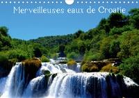 Stéphane Favard - Merveilleuses eaux de Croatie (Calendrier mural 2020 DIN A4 horizontal) - Paysages aquatiques de Croatie (Calendrier mensuel, 14 Pages ).