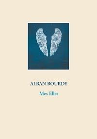 Alban Bourdy - Mes elles.