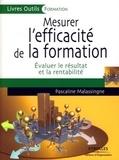 Pascaline Malassingne - Mesurer l'efficacité de la formation - Evaluer le résultat et la rentabilité.