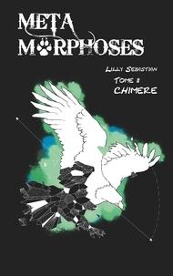 Beta Publisher - Métamorphoses 2 : Métamorphoses - Chimère.