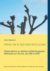 Hario Masarotti - Météo de la Sarnaille lectouroise - Observations météorologiques effectuées de 1995 à 2016.
