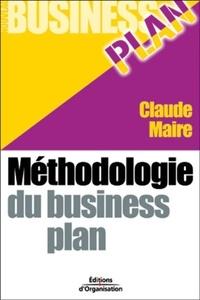 Claude Maire - Méthodologie du Business Plan.