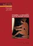 Florence Gherchanoc et Valérie Huet - Mètis N° 6/2008 : S'habiller, se déshabiller dans les mondes anciens.
