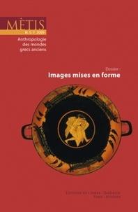 Alain Ballabriga et Nicole Belayche - Mètis N° 7/2009 : Images mises en forme.