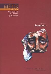 David Konstan et David Bouvier - Mètis N° 9/2011 : Emotions.