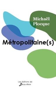 Michaël Plocque - Métropolitaine(s).