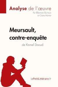 Eléonore Quinaux et Claire Mathot - Fiche de lecture  : Meursault, contre-enquête de Kamel Daoud (Analyse de l'oeuvre) - Comprendre la littérature avec lePetitLittéraire.fr.