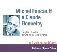 Eric Ruf et Pierre Lamandé - Michel Foucaud à Claude Bonnefoy. 1 CD audio