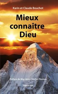 Karin Bouchot et Claude Bouchot - Mieux connaître Dieu.