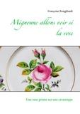 Françoise Boisgibault - Mignonne allons voir si la rose - Une rose peinte sur une céramique.