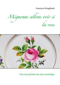 Mignonne allons voir si la rose - Une rose peinte sur une céramique.pdf