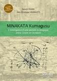 Satoshi Ohara et Jean-Christophe Valmalette - Minakata Kumagusu - L'émergence d'une pensée écologique entre Orient et Occident.