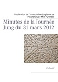 Books on Demand - Minutes de la journée Jung du 31 mars 2012.