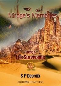 S-P Decroix - Mirage's Memories Tome 4 : Les survivants.