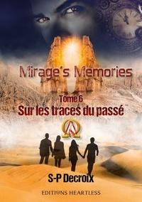 S-P Decroix - Mirage's Memories Tome 6 : Sur les traces du passé.