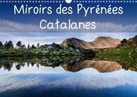 Guilhem Manzano - Miroirs des Pyrénées Catalanes (Calendrier mural 2020 DIN A3 horizontal) - Calendrier mensuel, 14 pages avec photos de reflets dans des lacs des Pyrénées Catalanes (Calendrier mensuel, 14 Pages ).