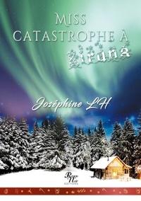 Joséphine Lh - Miss catastrophe à Kiruna.