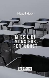 Magali Hack - Miss L et Monsieur Perruchet.